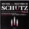 ハインリッヒ・シュッツの音楽 Vol.2
